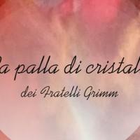 Spettacolo di Euritmia: La palla di cristallo