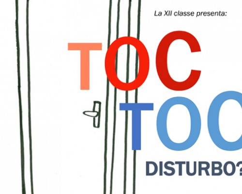 Toc Toc Disturbo? Recita di XII Classe